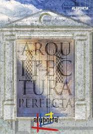 ARQUITECTURA PERFECTA